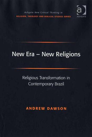New Era - New Religions Religious Transformation in Contemporary Brazil book cover