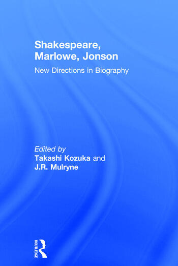 Shakespeare, Marlowe, Jonson New Directions in Biography book cover