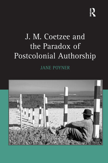 J.M. Coetzee and the Paradox of Postcolonial Authorship book cover