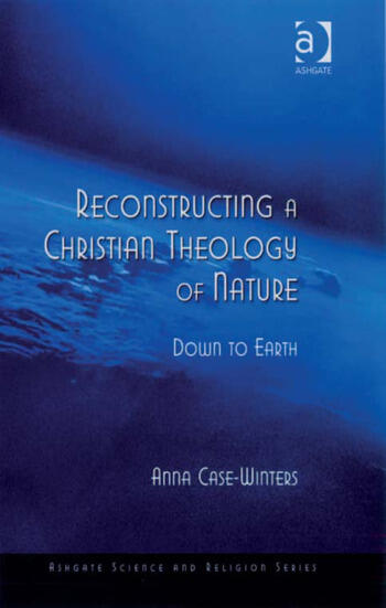 Reconstructing a Christian Theology of Nature Down to Earth book cover