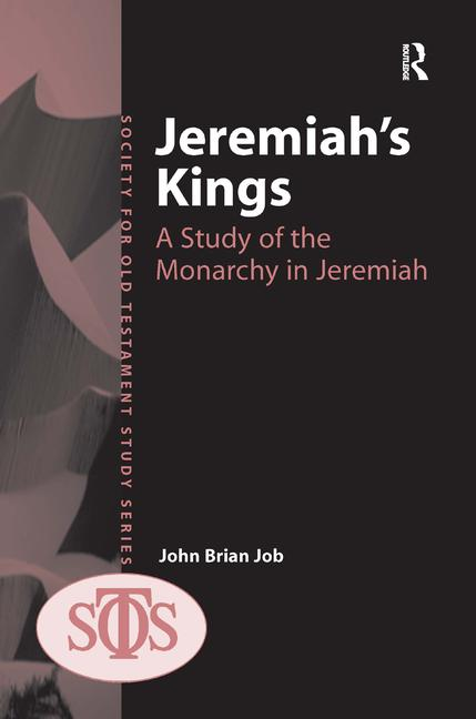 Jeremiah's Kings A Study of the Monarchy in Jeremiah book cover