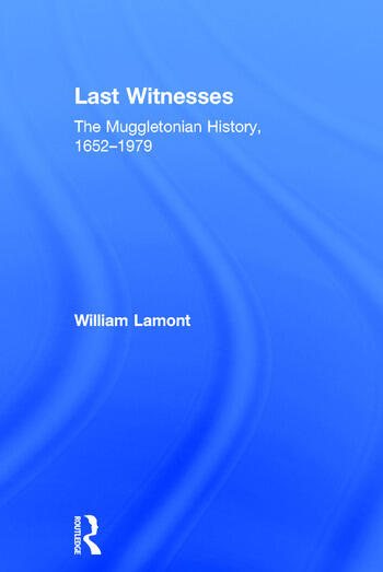 Last Witnesses The Muggletonian History, 1652–1979 book cover