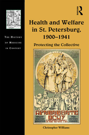 Health and Welfare in St. Petersburg, 1900–1941 Protecting the Collective book cover