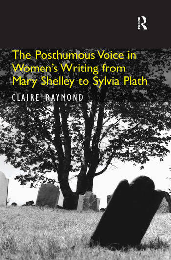 The Posthumous Voice in Women's Writing from Mary Shelley to Sylvia Plath book cover