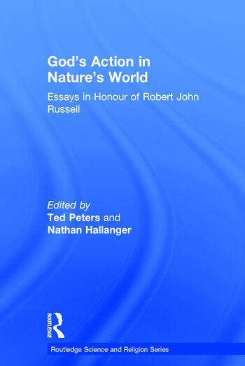 God's Action in Nature's World Essays in Honour of Robert John Russell book cover