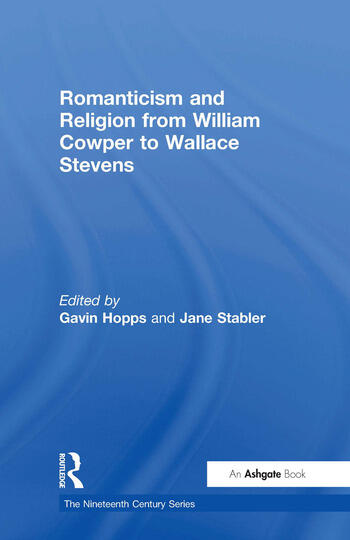 Romanticism and Religion from William Cowper to Wallace Stevens book cover