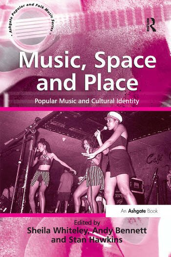 Music, Space and Place Popular Music and Cultural Identity book cover