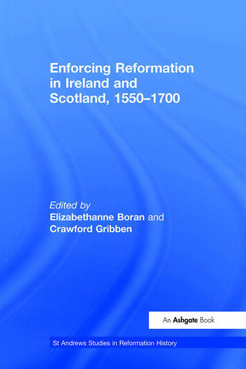 Enforcing Reformation in Ireland and Scotland, 1550–1700 book cover