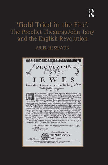 'Gold Tried in the Fire'. The Prophet TheaurauJohn Tany and the English Revolution book cover