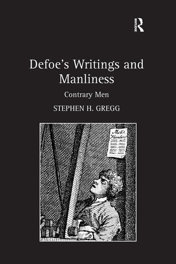Defoe's Writings and Manliness Contrary Men book cover