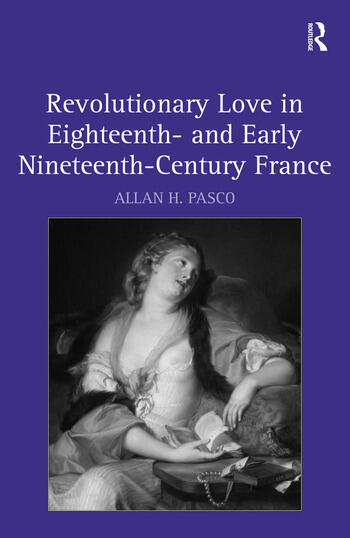 Revolutionary Love in Eighteenth- and Early Nineteenth-Century France book cover
