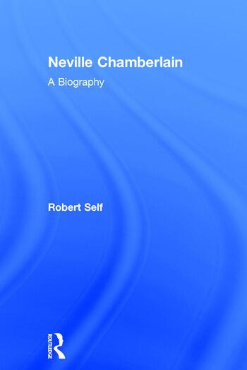 Neville Chamberlain A Biography book cover