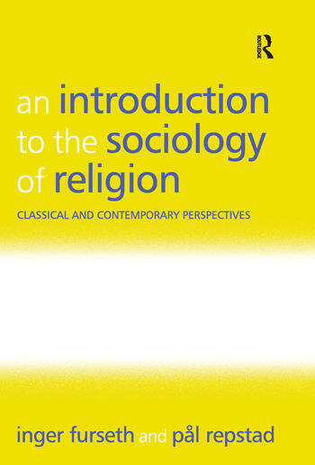 the sociological perspective of religion Introduction to sociology/religion this requires sociologists to assume a relativistic perspective that basically takes a neutral stance toward issues of right.