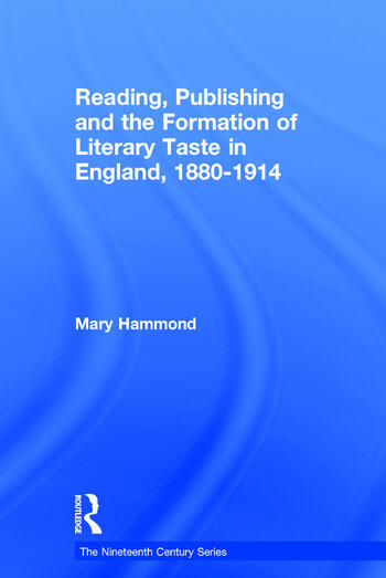 Reading, Publishing and the Formation of Literary Taste in England, 1880-1914 book cover