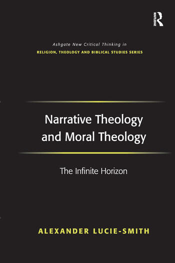 Narrative Theology and Moral Theology The Infinite Horizon book cover
