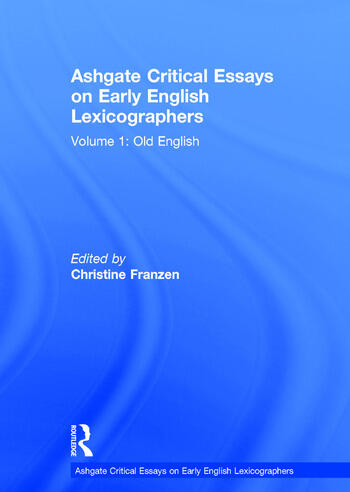Ashgate Critical Essays on Early English Lexicographers Volume 1: Old English book cover