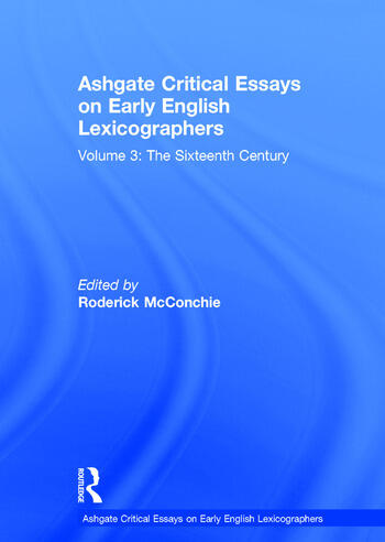 Ashgate Critical Essays on Early English Lexicographers Volume 3: The Sixteenth Century book cover