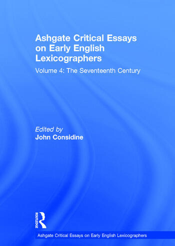 Ashgate Critical Essays on Early English Lexicographers Volume 4: The Seventeenth Century book cover