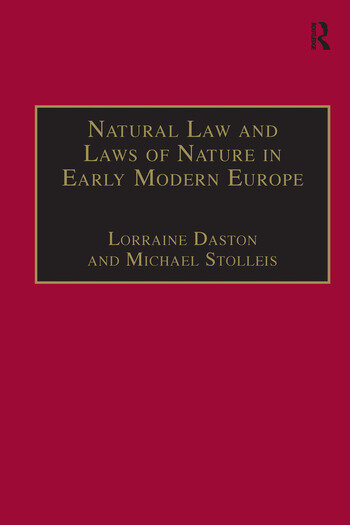 Natural Law and Laws of Nature in Early Modern Europe Jurisprudence, Theology, Moral and Natural Philosophy book cover