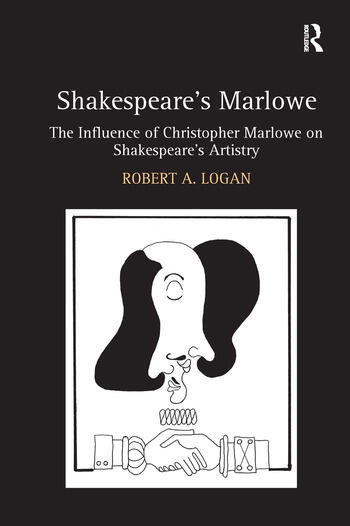 Shakespeare's Marlowe The Influence of Christopher Marlowe on Shakespeare's Artistry book cover