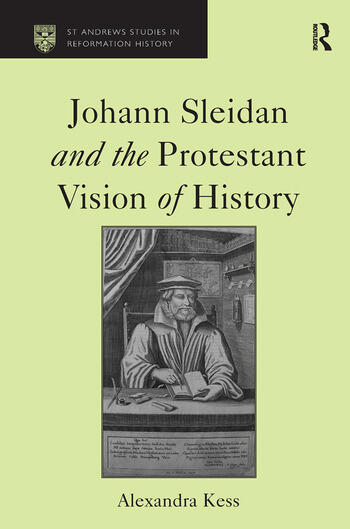 Johann Sleidan and the Protestant Vision of History book cover