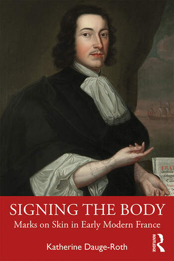 Signing the Body Marks on Skin in Early Modern France book cover