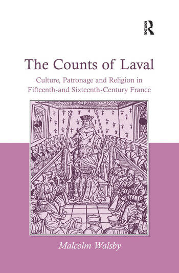 The Counts of Laval Culture, Patronage and Religion in Fifteenth- and Sixteenth-Century France book cover
