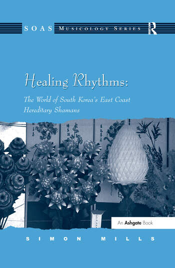 Healing Rhythms: The World of South Korea's East Coast Hereditary Shamans book cover