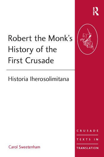 Robert the Monk's History of the First Crusade Historia Iherosolimitana book cover
