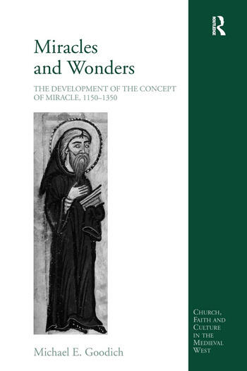 Miracles and Wonders The Development of the Concept of Miracle, 1150-1350 book cover