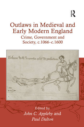 Outlaws in Medieval and Early Modern England Crime, Government and Society, c.1066–c.1600 book cover