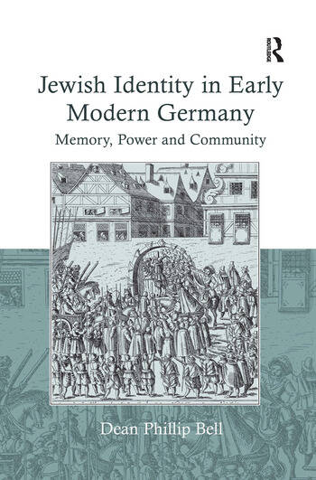 Jewish Identity in Early Modern Germany Memory, Power and Community book cover