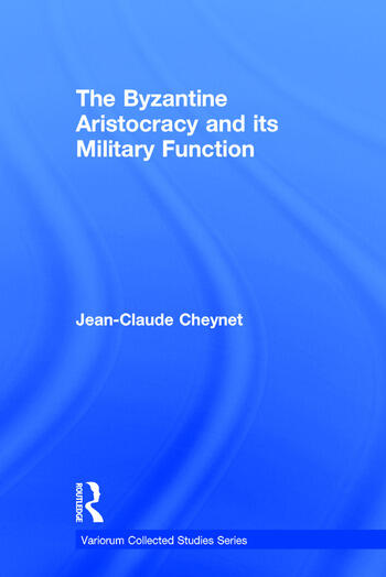 The Byzantine Aristocracy and its Military Function book cover