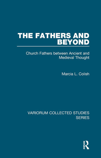 The Fathers and Beyond Church Fathers between Ancient and Medieval Thought book cover
