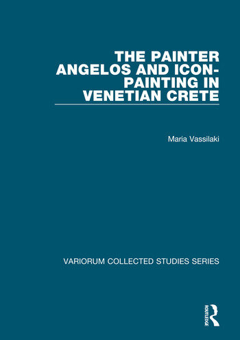 The Painter Angelos and Icon-Painting in Venetian Crete book cover