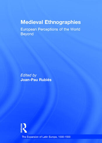 Medieval Ethnographies European Perceptions of the World Beyond book cover