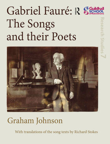 Gabriel Fauré: The Songs and their Poets book cover