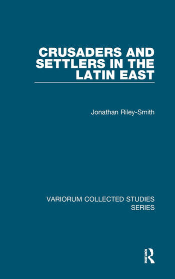 Crusaders and Settlers in the Latin East book cover