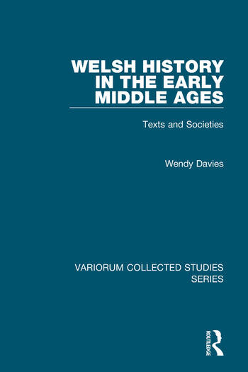 Welsh History in the Early Middle Ages Texts and Societies book cover
