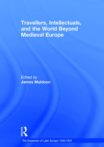 Travellers, Intellectuals, and the World Beyond Medieval Europe book cover
