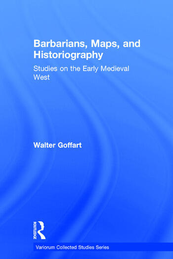 Barbarians, Maps, and Historiography Studies on the Early Medieval West book cover