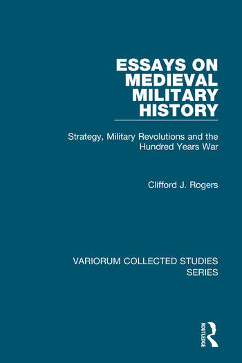 Essays on Medieval Military History Strategy, Military Revolutions and the Hundred Years War book cover