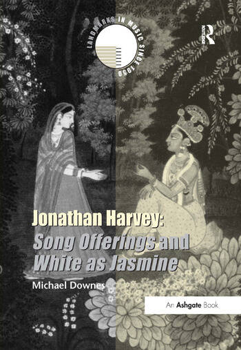 Jonathan Harvey: Song Offerings and White as Jasmine book cover