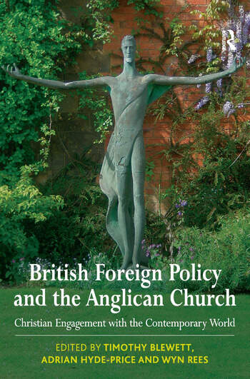 British Foreign Policy and the Anglican Church Christian Engagement with the Contemporary World book cover