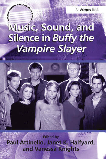 Music, Sound, and Silence in Buffy the Vampire Slayer book cover