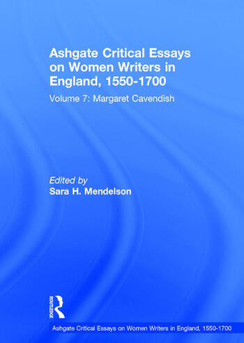 Ashgate Critical Essays on Women Writers in England, 1550-1700 Volume 7: Margaret Cavendish book cover