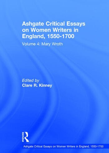 Ashgate Critical Essays on Women Writers in England, 1550-1700 Volume 4: Mary Wroth book cover