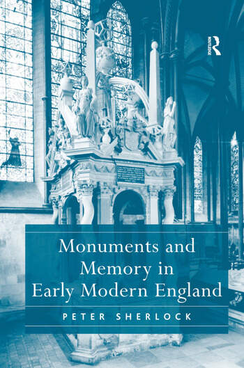 Monuments and Memory in Early Modern England book cover