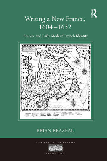Writing a New France, 1604-1632 Empire and Early Modern French Identity book cover