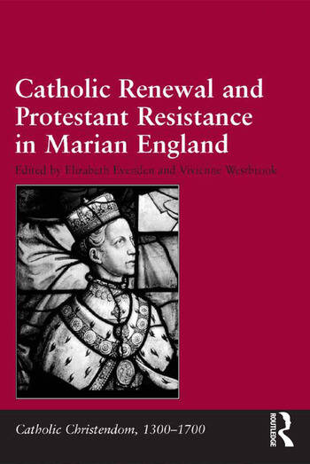 Catholic Renewal and Protestant Resistance in Marian England book cover